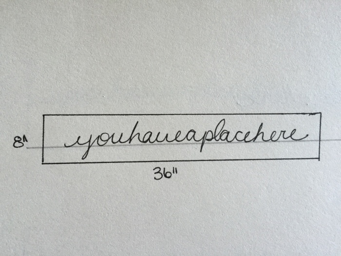1-you-have-a-place-here-8inch-by-36-inch